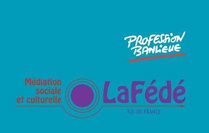 LaFédé et Profession Banlieue accompagnent les associations de médiation sociale et culturelle