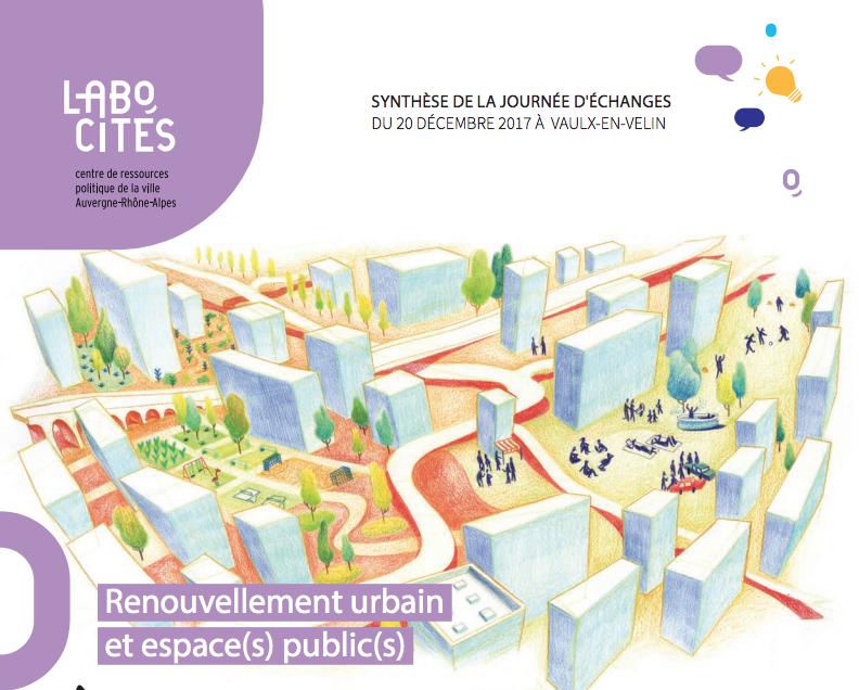 Les synthèses du cycle d'échanges «Renouvellement urbain : nouveaux enjeux, nouvelles pratiques»