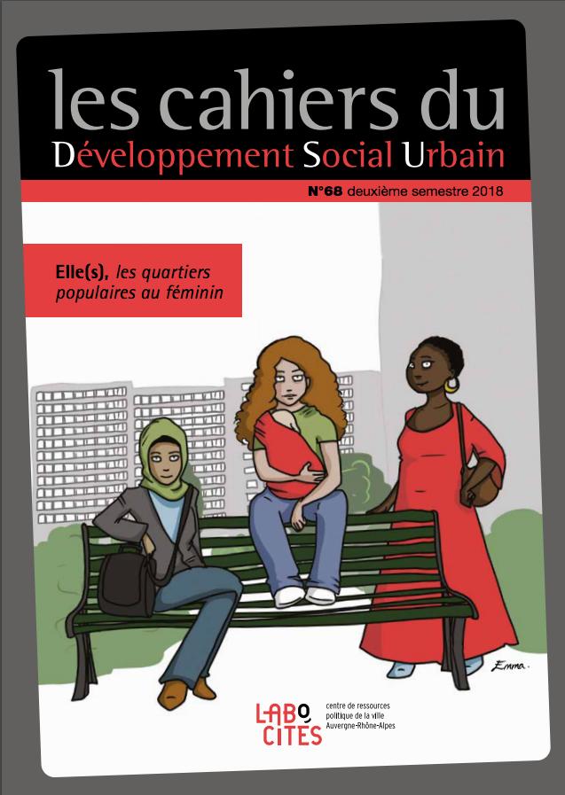 Elle(s), les quartiers populaires au féminin, Les cahiers du Développement Social Urbain n°68 > vient de paraître
