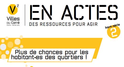 EN ACTES des ressources pour agir – Plus de chances pour les habitant•es des quartiers !